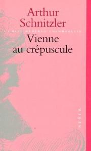 Vienne au crépuscule - Arthur Schnitzler (1907)