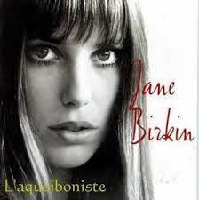 L'aquoiboniste - Jane Birkin