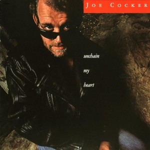 Unchain my heart - Joe Cocker (1987)