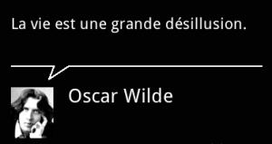 Oscar Wilde - La vie est une grande désillusion