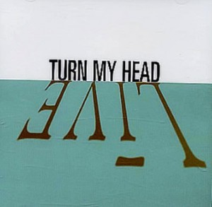 Turn my head - Live (1997)