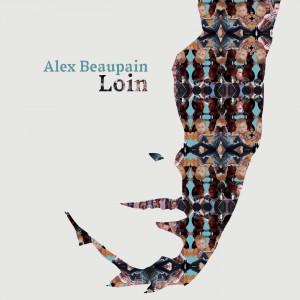 Loin - Alex Beaupain (2016)