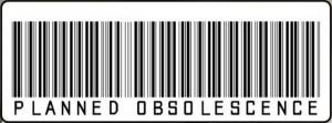 L'obsolescence annoncée