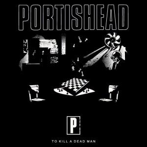 To kill a dead man - Portishead (1994)