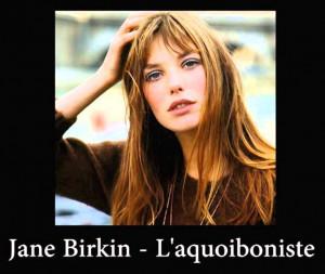 Jane Birkin - L'aquoiboniste