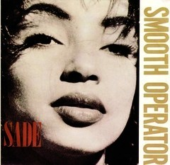 Smooth operator (Sade,1984)