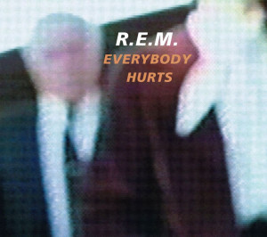 Everybody hurts (R.E.M., 1992)